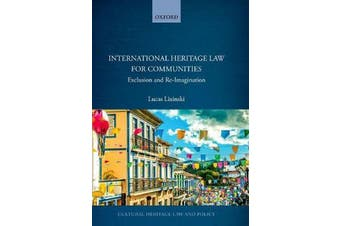 International Heritage Law for Communities - Exclusion and Re-Imagination