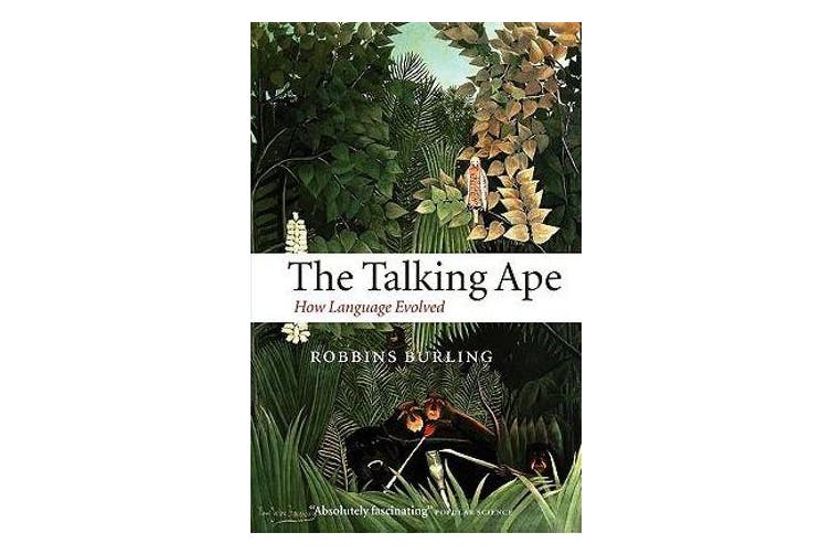 The Talking Ape - How Language Evolved