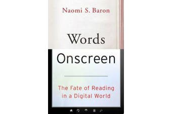 Words Onscreen - The Fate of Reading in a Digital World