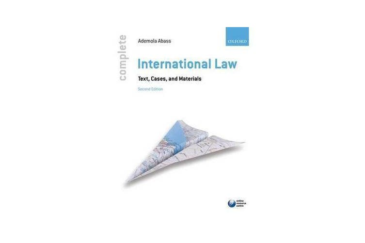 Complete International Law - Text, Cases, and Materials