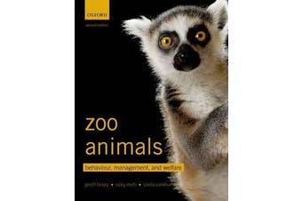 Zoo Animals - Behaviour, Management, and Welfare