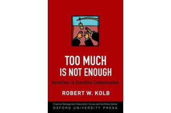 Too Much Is Not Enough - Incentives in Executive Compensation