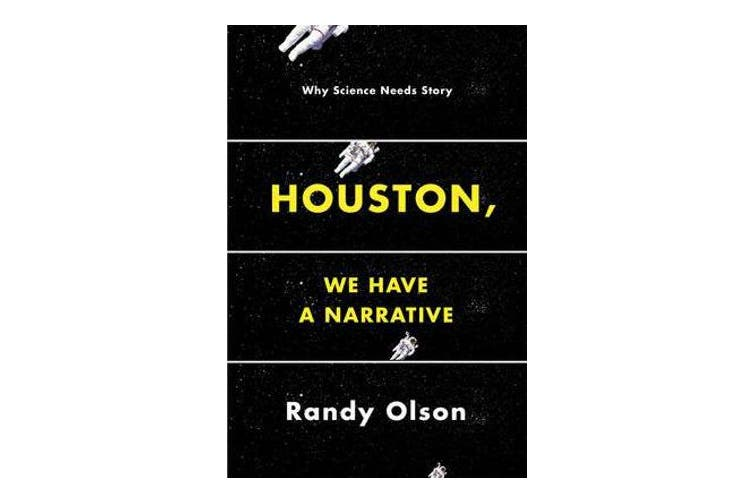 Houston, We Have a Narrative - Why Science Needs Story