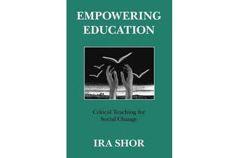 Empowering Education - Critical Teaching for Social Change