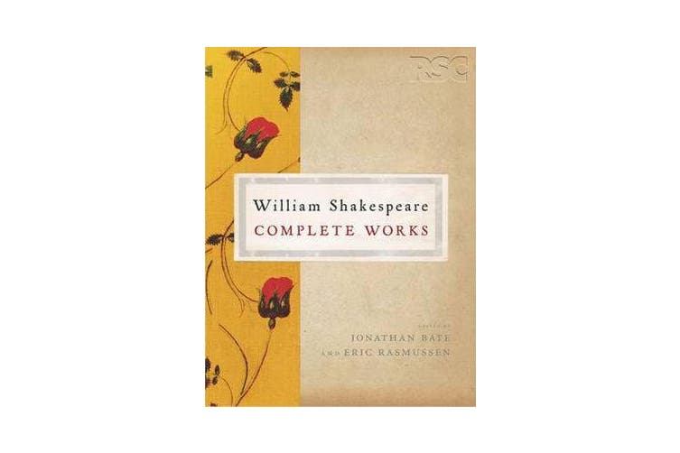 The RSC Shakespeare: The Complete Works - The Complete Works