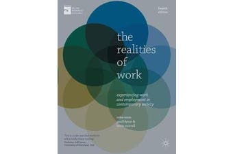 The Realities of Work - Experiencing Work and Employment in Contemporary Society
