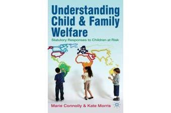 Understanding Child and Family Welfare - Statutory Responses to Children at Risk