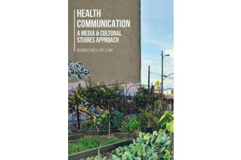Health Communication - A Media and Cultural Studies Approach