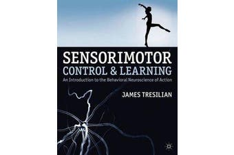 Sensorimotor Control and Learning - An introduction to the behavioral neuroscience of action