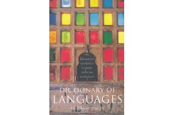 Dictionary of Languages - The Definitive Reference to More Than 400 Languages