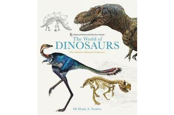 The World of Dinosaurs - The Ultimate Photographic Reference Book