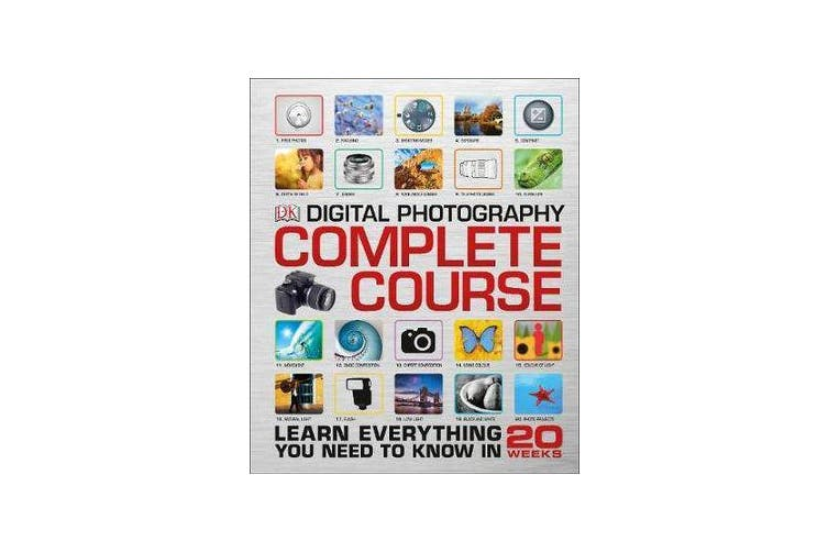 Digital Photography Complete Course - Learn Everything You Need to Know in 20 Weeks