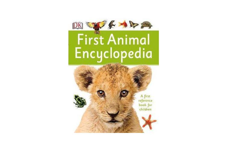 First Animal Encyclopedia - A First Reference Book for Children