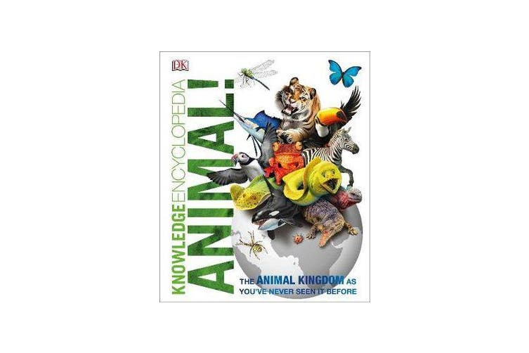 Knowledge Encyclopedia Animal! - The Animal Kingdom as you've Never Seen it Before