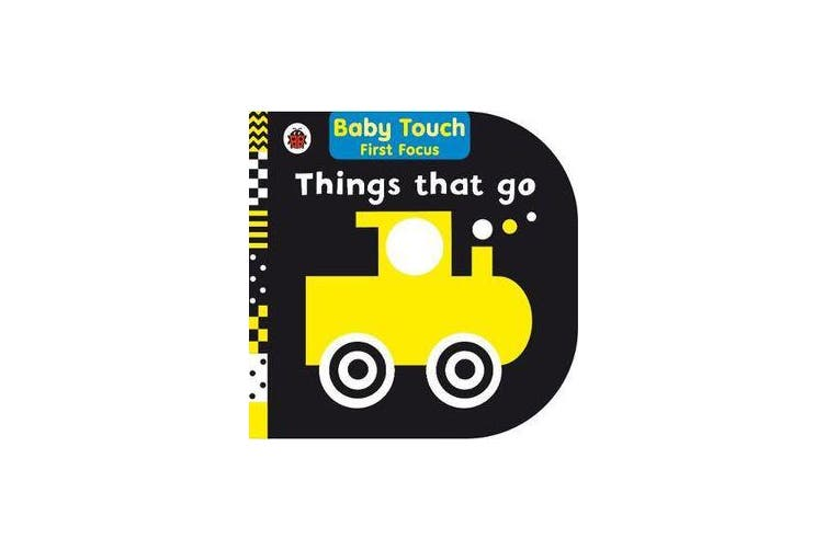 Things That Go - Baby Touch First Focus