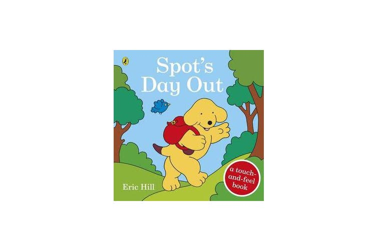 Spot's Day Out - Touch and Feel