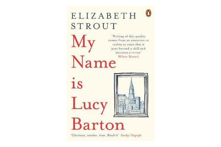 My Name Is Lucy Barton - From the Pulitzer Prize-winning author of Olive Kitteridge