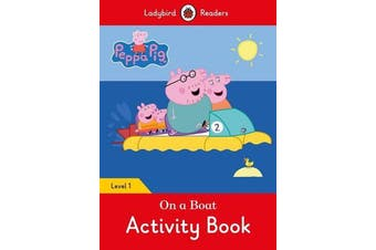 Peppa Pig - On a Boat Activity Book- Ladybird Readers Level 1