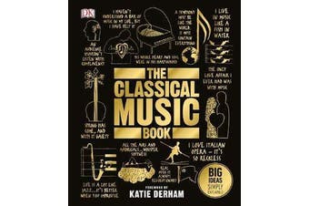 The Classical Music Book - Big Ideas Simply Explained