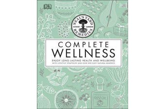 Neal's Yard Remedies Complete Wellness - Enjoy Long-lasting Health and Wellbeing with over 800 Natural Remedies