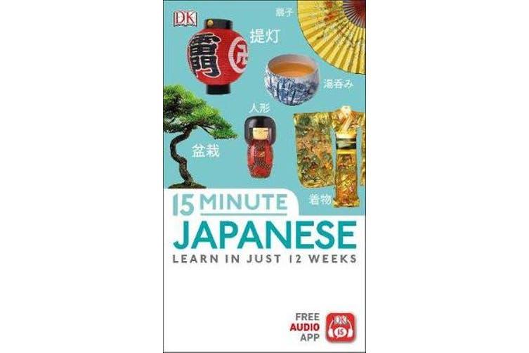 15-Minute Japanese - Learn in just 12 weeks