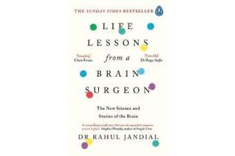 Life Lessons from a Brain Surgeon - The New Science and Stories of the Brain