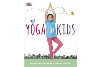 Yoga For Kids - Simple First Steps in Yoga and Mindfulness