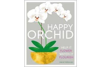Happy Orchid - Help it Flower, Watch it Flourish