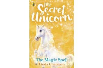 My Secret Unicorn - The Magic Spell