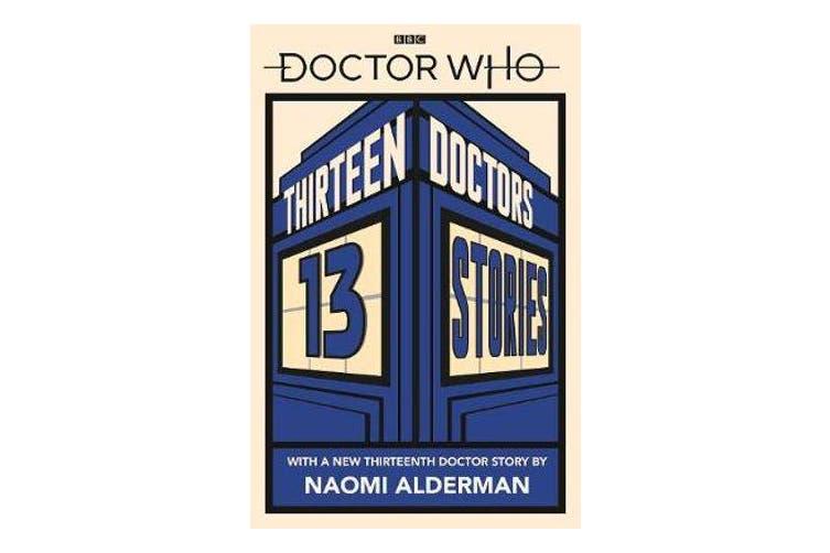 Doctor Who - Thirteen Doctors 13 Stories