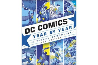 DC Comics Year By Year New Edition - A Visual Chronicle