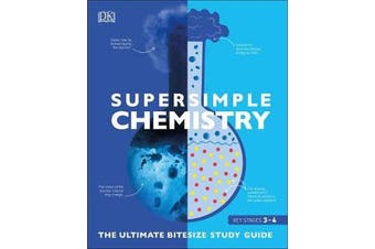 SuperSimple Chemistry - The Ultimate Bitesize Study Guide
