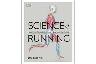 Science of Running - Analyse your Technique, Prevent Injury, Revolutionize your Training