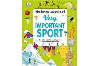 My Encyclopedia of Very Important Sport - For little athletes and fans who want to know everything