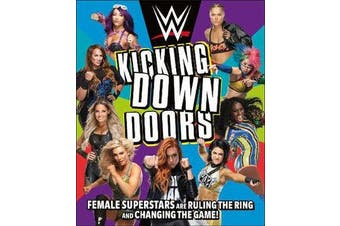 WWE Kicking Down Doors - Female Superstars Are Ruling the Ring and Changing the Game!