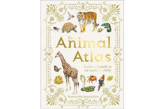 The Animal Atlas - A Pictorial Guide to the World's Wildlife