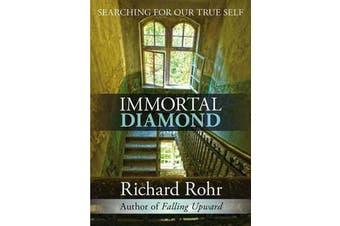 Immortal Diamond - The Search for Our True Self