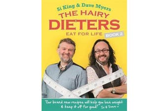 The Hairy Dieters Eat for Life - How to Love Food, Lose Weight and Keep it Off for Good!