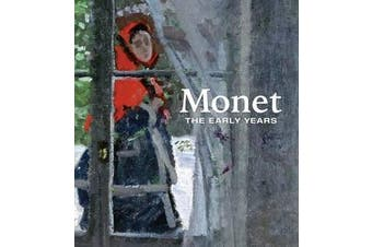 Monet - The Early Years