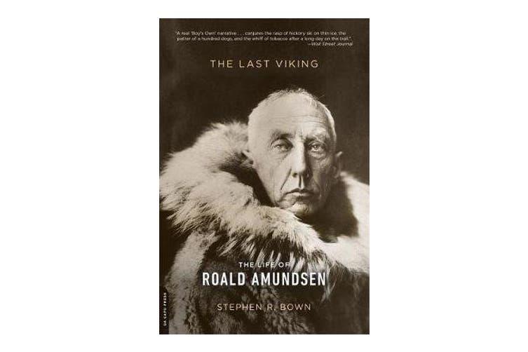 The Last Viking - The Life of Roald Amundsen