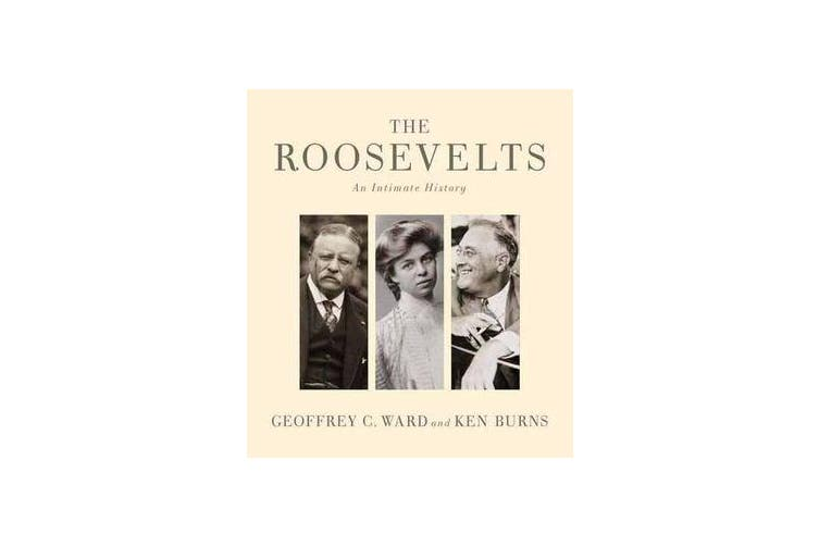 The Roosevelts - An Intimate History