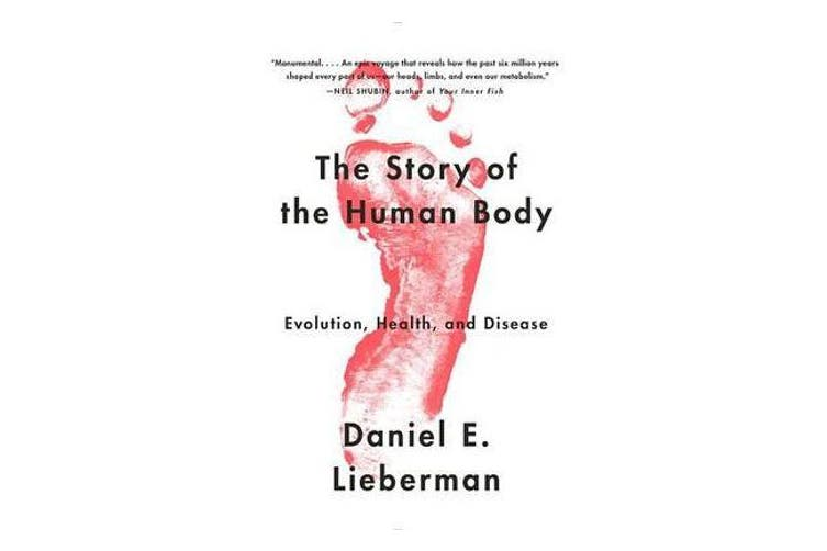 The Story of the Human Body - Evolution, Health, and Disease