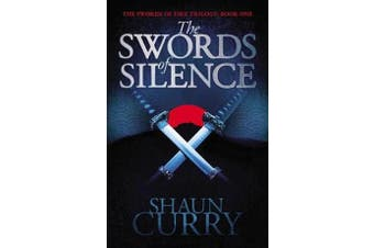 The Swords of Silence - Book 1: The Swords of Fire Trilogy
