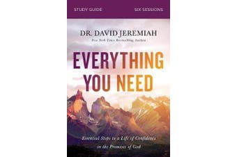 Everything You Need Study Guide - Essential Steps to a Life of Confidence in the Promises of God