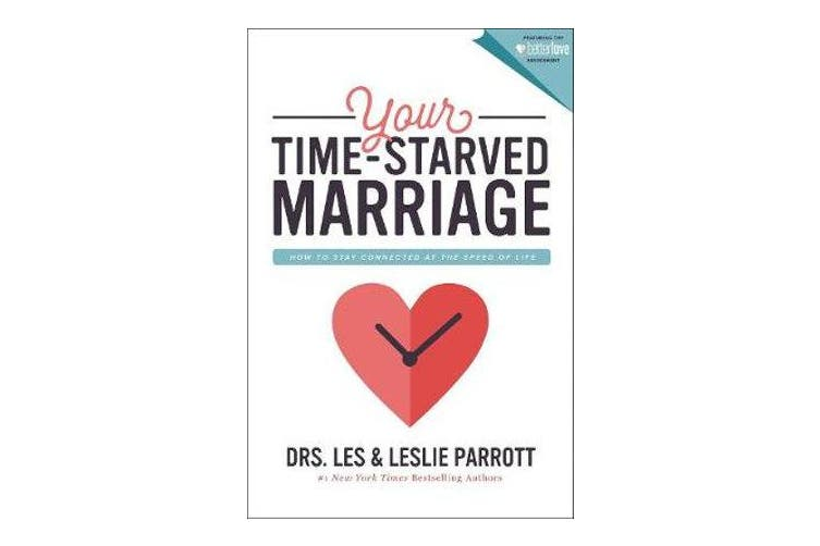 Your Time-Starved Marriage - How to Stay Connected at the Speed of Life