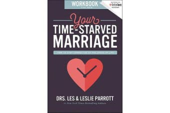 Your Time-Starved Marriage Workbook for Men - How to Stay Connected at the Speed of Life