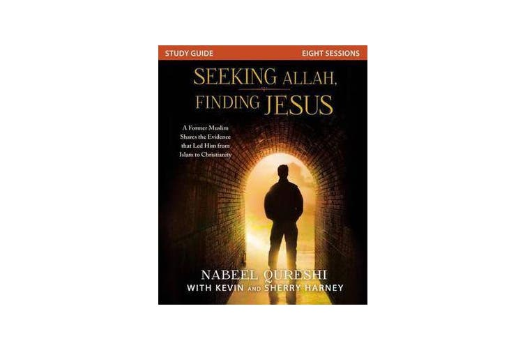 Seeking Allah, Finding Jesus Study Guide - A Former Muslim Shares the Evidence that Led Him from Islam to Christianity