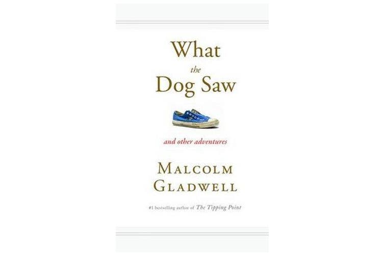 What the Dog Saw - And Other Adventures