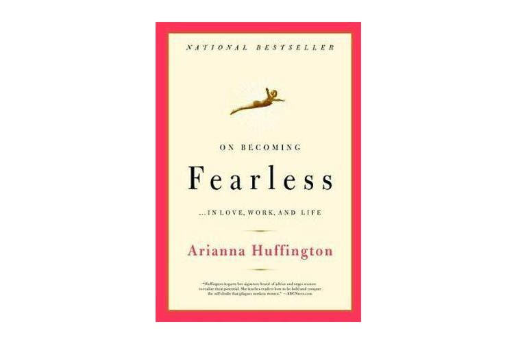 On Becoming Fearless - A road map for women