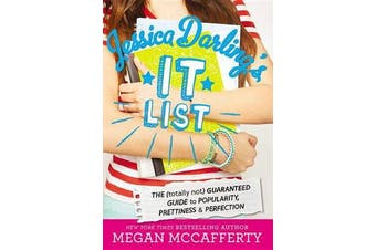 Jessica Darling's It List - The (Totally Not) Guaranteed Guide to Popularity, Prettiness & Perfection